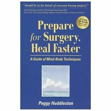 Prepare for Surgery, Heal Faster with Relaxation and Quick Start CD: A Guide of