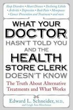 What Your Doctor Hasn't Told You and the Health Store Clerk Doesn't Know:...