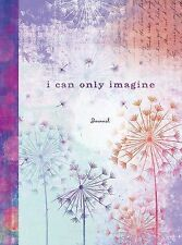 Signature Journals: I Can Only Imagine by Ellie Claire (2015, Hardcover)
