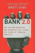 Bank 2.0: How Customer Behavior and Technology Will Change the Future of Financi