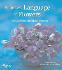The Secret Language of Flowers: Rediscovering Traditional Meanings by Connolly,