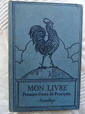 Mon Livre Premier Cours de Francais E Saxelby  Illust Hardback  1930s - 1940s