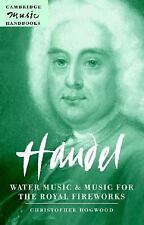 Handel: Water Music and Music for the Royal Fireworks (Cambridge Music Handbooks