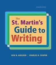 The St. Martin's Guide to Writing by Rise B. Axelrod and Charles R. Cooper...