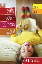 Silly Books to Read Aloud by Rob Reid (2012, Paperback)
