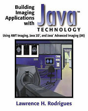 Building Imaging Applications with Java(TM) Technology: Using AWT Imaging, Java