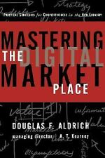 Mastering the Digital Marketplace : Practical Strategies for Competitiveness in