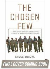 The Chosen Few: A Company of Paratroopers and Its Heroic Struggle to Survive in