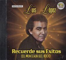 Luis Lopez Recuerde Sus Exitos El Monsenor Del Rock CD New Sealed