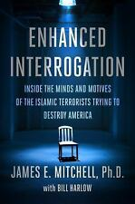 Enhanced Interrogation: Inside the Minds and Motives of the Islamic Terrorists T