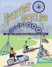 Diy Ser.: Everyday Bicycling : How to Ride a Bike for Transportation...