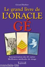 Le Grand Livre De L'oracle Ge - Gerard Barbier (Gé - Méthodes de Tirage)