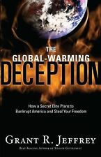 The Global-Warming Deception: How a Secret Elite Plans to Bankrupt America and S