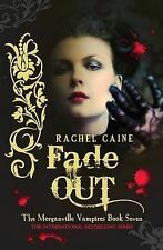 Fade Out - The Morganville Vampires Book 7 By Rachel Caine