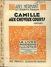 Abel Hermant : CAMILLE AUX CHEVEUX COURTS. Le Livre Moderne Illustré 1930