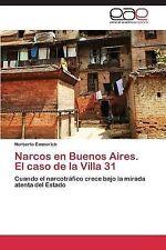 Narcos en Buenos Aires. el Caso de la Villa 31 by Emmerich Norberto (2014,...