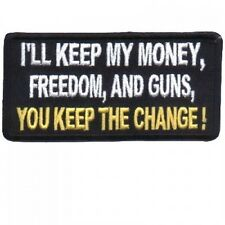I'LL KEEP MY MONEY, FREEDOM, AND GUNS, YOU KEEP THE CHANGE ! PATCH