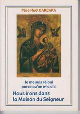 Père Noel BARBARA / Je me suis réjoui parce qu'on m'a dit : Nous irons dans.....