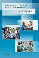A Summary of the October 2009 Forum on the Future of Nursing: Acute Ca-ExLibrary