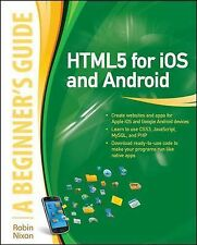 HTML5 for IOS and Android by Robin Nixon (2011, Paperback)