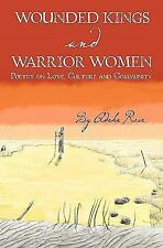 Wounded Kings and Warrior Women : Poetry on Love, Culture and Community by...