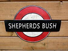 LONDON UNDERGROUND VINTAGE STYLE SHEPHERDS BUSH SIGN. METAL