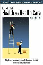 To Improve Health and Health Care Vol VII: The Robert Wood Johnson Foundation An