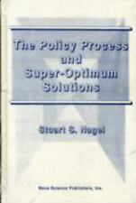 The Policy Process and Super-Optimum Solutions