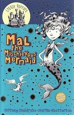 Mal the Mischievous Mermaid (Little Horrors), Tiffany Mandrake, New Book