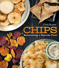 Chips: Reinventing a Favorite Food, Chris Bryant, New Condition