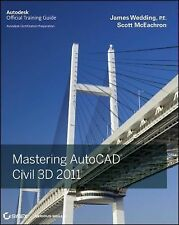 Mastering AutoCAD Civil 3D 2011 by James Wedding and Scott McEachron (2010,...