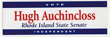 HUGH AUCHINCLOSS Rhode Island Senate POLITICAL Bumper Sticker JFK Kennedy JACKIE
