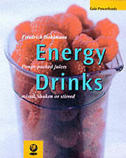 Energy Drinks: Power Packed Juices, Mixed, Shaken or Stirred (Powerfoods Series)