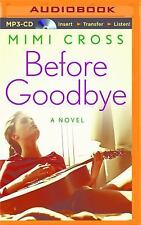 Before Goodbye by Mimi Cross (2016, MP3 CD, Unabridged)