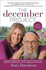 The December Project: An Extraordinary Rabbi and a Skeptical Seeker Confront Lif