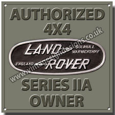 AUTHORIZED LANDROVER SERIES IIA OWNER METAL SIGN,4X4 OFF ROADING.CLASSIC JEEPS.
