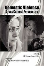 Domestic Violence Cross Cultural Perspective by M. Basheer Ahmed (2009,...