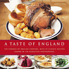 A Taste of England: The Essence of English Cooking, with 30 Classic Recipes...