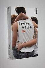 Glu - Irvine Welsh - Ed. Points n° 2517