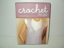 Crochet to Go by Alicia Bergin (2007) 25 Chic and Simple Patterns