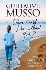 Where Would I be without You? by Guillaume Musso Paperback Book New