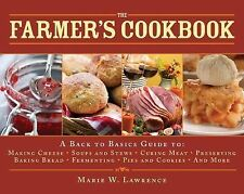 The Farmer's Cookbook : A Back to Basics Guide to Making Cheese, Curing Meat,...