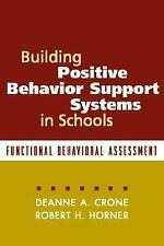 Building Positive Behavior Support Systems in Schools: Functional Behavioral As