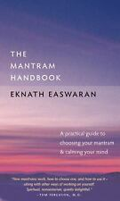 Essential Easwaran Library: The Mantram Handbook : A Practical Guide to...