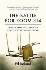 The Battle for Room 314: My Year of Hope and Despair in a New York City High Sc