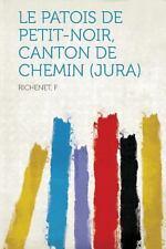 Le Patois de Petit-Noir, Canton de Chemin (Jura) by Richenet F (2013, Paperback)