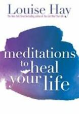 Meditations to Heal Your Life by Louise L. Hay (2000, Paperback, Reprint)