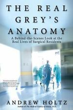 The Real Grey's Anatomy: A Behind-the-Scenes Look at the Real Lives of Surgical