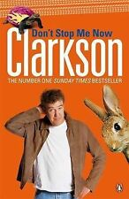 Don't Stop Me Now by Jeremy Clarkson (Paperback, 2008)