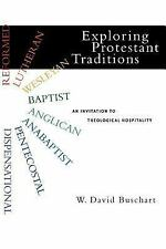 Exploring Protestant Traditions : An Invitation to Theological Hospitality by...